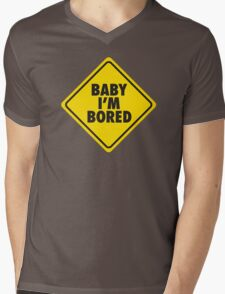 Baby I'm bored Mens V-Neck T-Shirt
