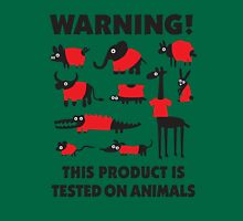 Warning! This product is tested on animals Unisex T-Shirt