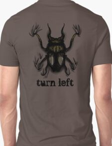 Turn Left Unisex T-Shirt