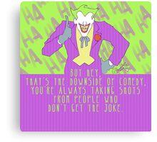 the joke! Canvas Print