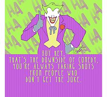 the joke! Photographic Print