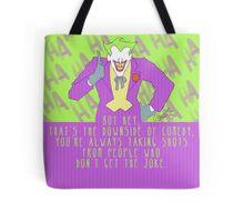 the joke! Tote Bag