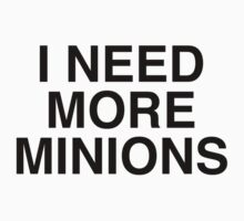 I Need More Minions T-Shirt