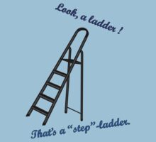 Ladder ? Stepladder ! T-Shirt