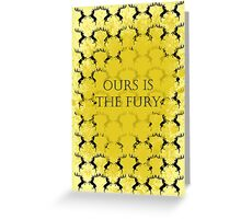 Baratheon ours is the fury Greeting Card