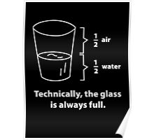 Technically, The Glass Is Always Full Poster