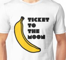 Ticket To The Moon Unisex T-Shirt