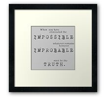 Sherlock Holmes - Impossible Improbable Truth Framed Print