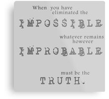 Sherlock Holmes - Impossible Improbable Truth Metal Print