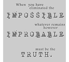 Sherlock Holmes - Impossible Improbable Truth Photographic Print
