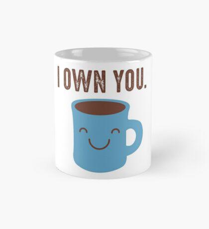 Coffee - I own you Mug