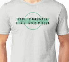 Panic Moonwalk like Nick Miller Unisex T-Shirt