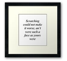 Much Ado About Scratching Framed Print