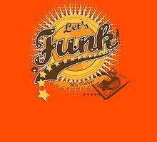 Let's Funk T-Shirt