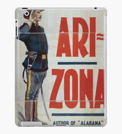 Performing Arts Posters Augustus Thomas new play Arizona author of Alabama and In Mizzoura a superb cast special scenic effects 0557 iPad Case/Skin