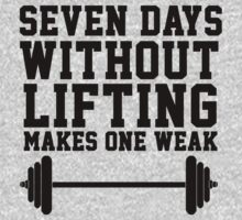 Seven days without lifting makes one weak by howardhbaugh