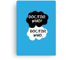 Doctor Who - TFIOS Canvas Print