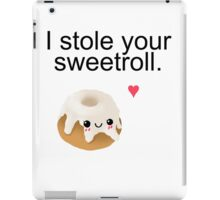 I stole your sweetroll. iPad Case/Skin