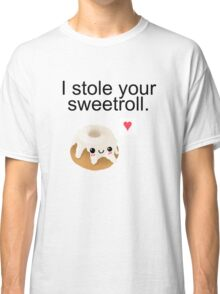 I stole your sweetroll. Classic T-Shirt