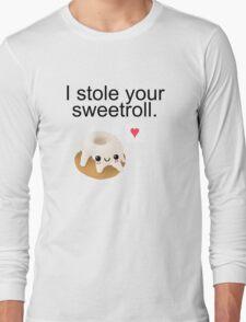 I stole your sweetroll. Long Sleeve T-Shirt