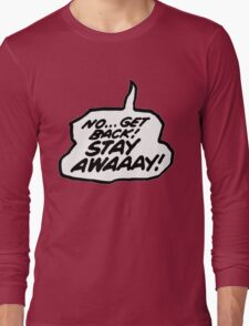 Stay Away! Long Sleeve T-Shirt