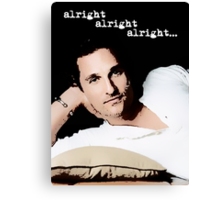 Alright Alright Alright - color Canvas Print