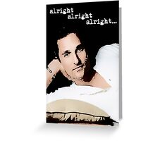 Alright Alright Alright - color Greeting Card