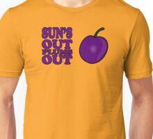 Sun's Out Plums out Unisex T-Shirt
