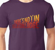 """There's no """"I"""" in Isolation Lodge Unisex T-Shirt"""