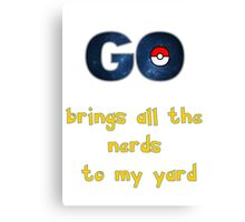 Pokemon Go Brings all the Nerds to my Yard Canvas Print