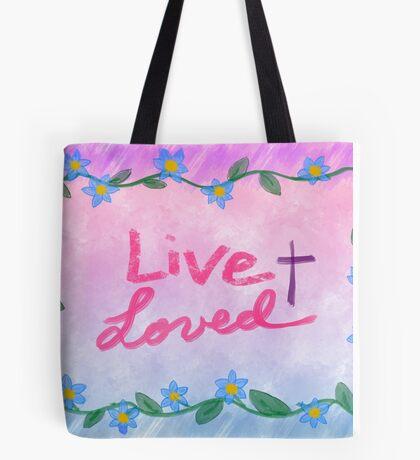 L I V E ~ L O V E D  † Tote Bag