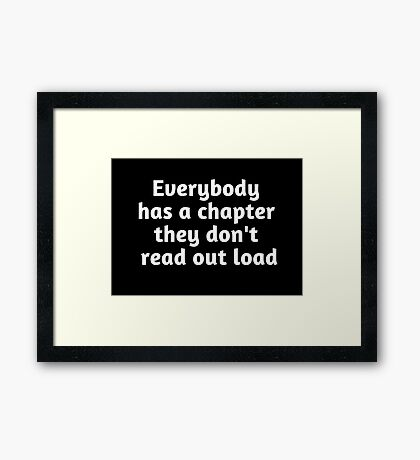 Chapter no one reads Framed Print