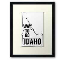 Way To Go Idaho Framed Print