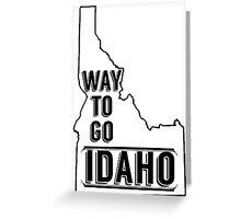 Way To Go Idaho Greeting Card