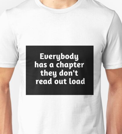 Chapter no one reads Unisex T-Shirt