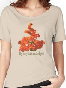 My story isn't finished yet Women's Relaxed Fit T-Shirt