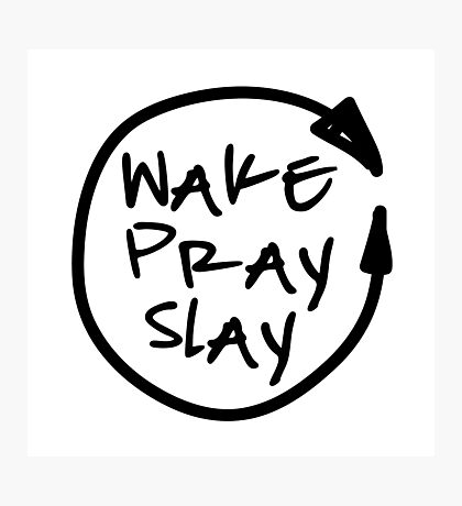Wake Pray Slay - Repeat Photographic Print