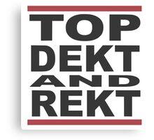 Top Dekt & Rekt Canvas Print