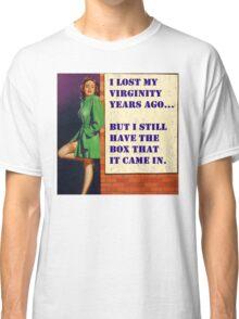 I Still Have the Box... Classic T-Shirt