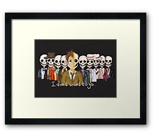 I Don't Want To Go Framed Print