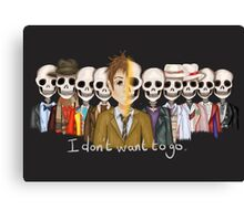 I Don't Want To Go Canvas Print
