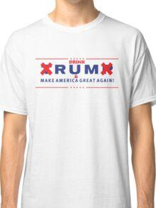Drink Rum - Make America Great Again Classic T-Shirt