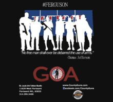 #Ferguson Missouri / Gun Owners of America (GOA) Fundraiser / Shop Owners Guard Their Store  T-Shirt