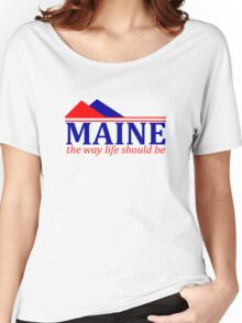 Maine, The Way Life Should Be Women's Relaxed Fit T-Shirt