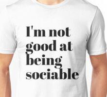 Not good Unisex T-Shirt