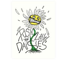 Push the Little Daisies Art Print