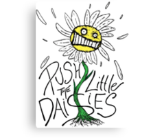 Push the Little Daisies Canvas Print