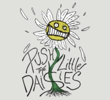 Push the Little Daisies by artbyjoeski