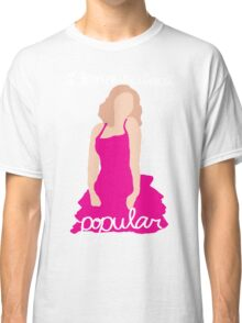 """""""I Know About Popular"""" Galinda, Wicked Classic T-Shirt"""