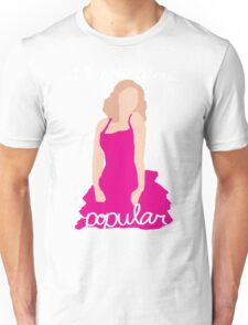 """""""I Know About Popular"""" Galinda, Wicked Unisex T-Shirt"""